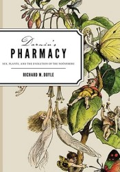 Darwin's Pharmacy: Sex, Plants, and the Evolution of the Noosphere Pdf Book