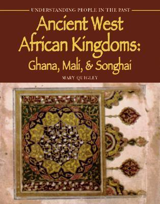Ancient West African Kingdoms: Ghana, Mali, & Songhai