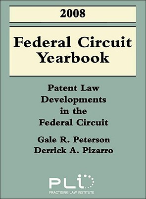 2008 Federal Circuit Yearbook: Patent Law Developments in the Federal Circuit