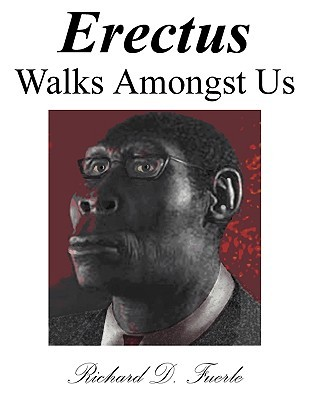 Erectus Walks Amongst Us