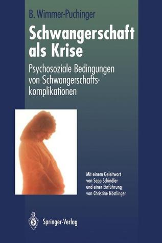 Schwangerschaft ALS Krise: Psychosoziale Bedingungen Von Schwangerschaftskomplikationen