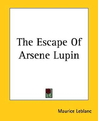 The Escape of Arsene Lupin