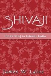Shivaji: Hindu King in Islamic India
