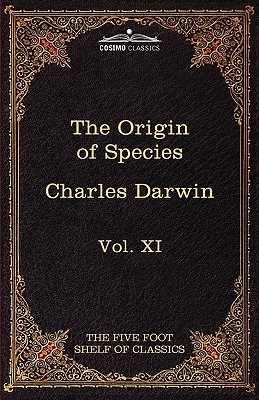 The Origin of Species: The Five Foot Shelf of Classics, Vol. XI (in 51 Volumes)