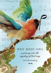 Why Birds Sing: A Journey Into the Mystery of Bird Song Pdf Book