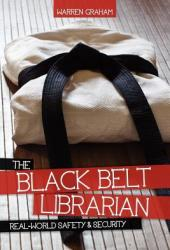 The Black Belt Librarian: Real-World Safety & Security Pdf Book
