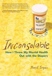 Inconsolable: How I Threw My Mental Health Out With the Diapers Pdf Book