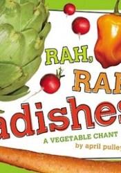 Rah, Rah, Radishes!: A Vegetable Chant Pdf Book