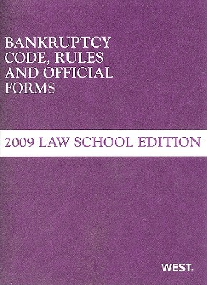 Bankruptcy Code, Rules and Official Forms: Law School