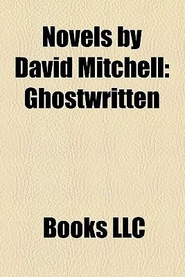 Novels by David Mitchell: Ghostwritten