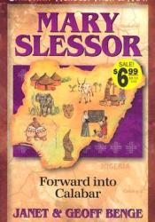 Mary Slessor: Forward Into Calabar Pdf Book
