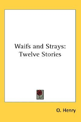 Waifs and Strays: Twelve Stories