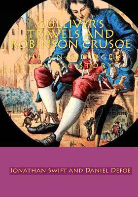 Gulliver's Travels and Robinson crusoe: The unabridged classic story