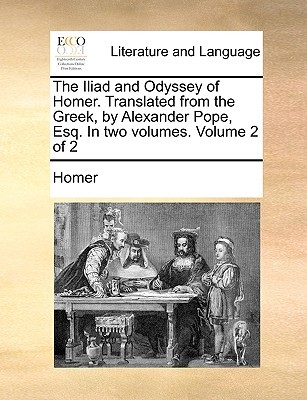 The Iliad and Odyssey of Homer, Vol 2 of 2