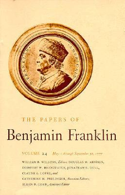 The Papers of Benjamin Franklin, Vol. 24: Volume 24: May 1, 1777, through September 30, 1777