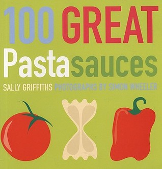 100 Great Pasta Sauces