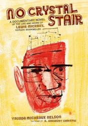 No Crystal Stair: A Documentary Novel of the Life and Work of Lewis Michaux, Harlem Bookseller Pdf Book
