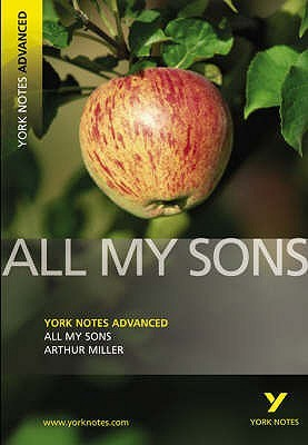 All My Sons (York Notes Advanced) (York Notes Advanced) (York Notes Advanced)