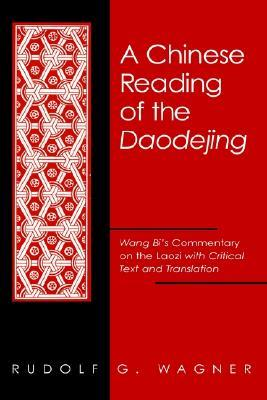 Chinese Reading of the Daodejing a: Wang Bi's Commentary on the Laozi with Critical Text and Translation