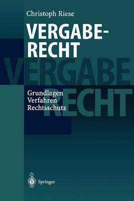 Vergaberecht: Grundlagen - Verfahren - Rechtsschutz