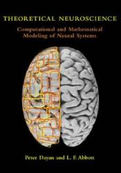 Theoretical Neuroscience: Computational and Mathematical Modeling of Neural Systems Pdf Book