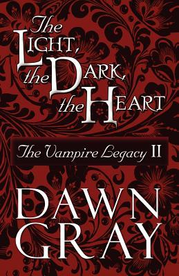 The Light, the Dark, the Heart (The Vampire Legacy, #2) by ...