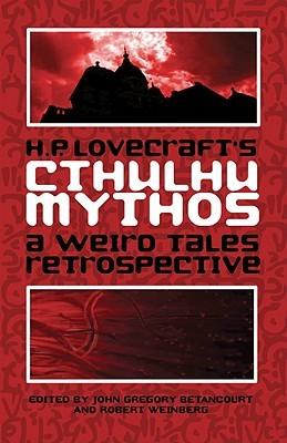 H.P. Lovecraft's Cthulhu Mythos: A Weird Tales Retrospective