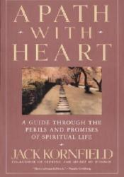 A Path with Heart: A Guide Through the Perils and Promises of Spiritual Life Pdf Book