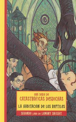 La habitación de los reptiles (Una serie de catastróficas desdichas, #2)