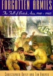 Forgotten Armies: The Fall of British Asia, 1941-1945 Pdf Book