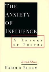 The Anxiety of Influence: A Theory of Poetry Pdf Book