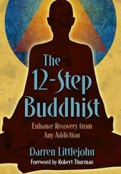 The 12-Step Buddhist: Enhance Recovery from Any Addiction Pdf Book
