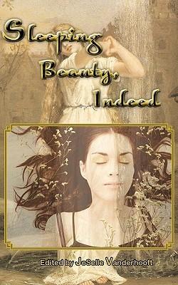 Sleeping Beauty, Indeed & Other Lesbian Fairytales