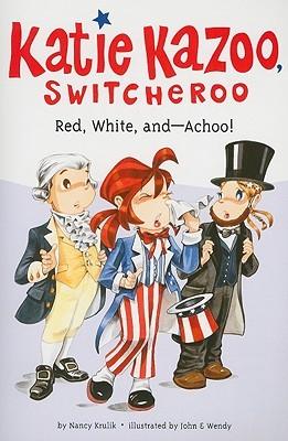 Red, White, and--Achoo! (Katie Kazoo, Switcheroo, #33)
