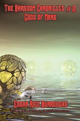 The Barsoom Chronicles #2: Gods of Mars