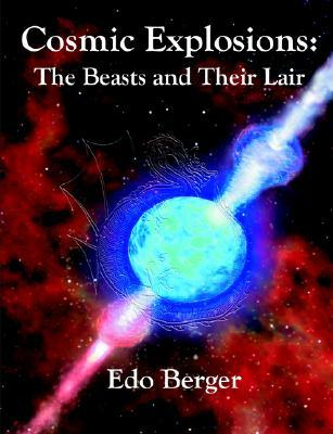 Cosmic Explosions: The Beasts and Their Lair