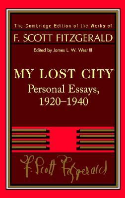 My Lost City: Personal Essays 1920-40