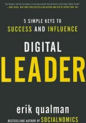 Digital Leader: 5 Simple Keys to Success and Influence Pdf Book