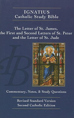 Ignatius Catholic Study Bible: The Letters of St. James, St. Peter & St. Jude