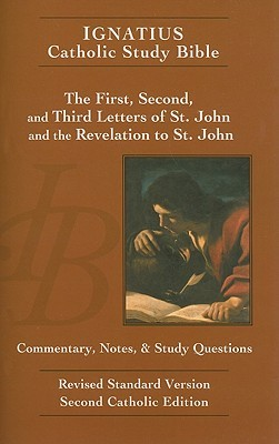 Ignatius Catholic Study Bible: The First, Second, and Third Letters of St. John, and the Revelation to John