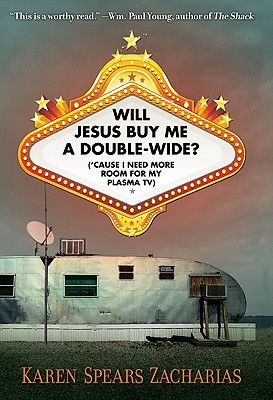 Will Jesus Buy Me a Double-Wide?: