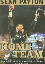 Home Team: Coaching the Saints and New Orleans Back to Life Pdf Book