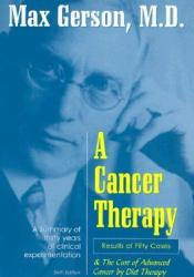 A Cancer Therapy: Results of Fifty Cases and the Cure of Advanced Cancer by Diet Therapy Pdf Book