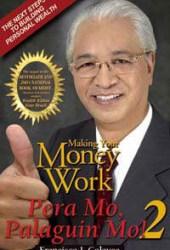 Making Your Money Work; Pera Mo, Palaguin Mo! 2