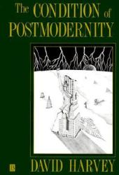 The Condition of Postmodernity: An Enquiry into the Origins of Cultural Change Pdf Book