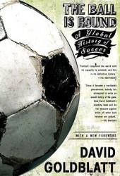 The Ball is Round: A Global History of Soccer Pdf Book