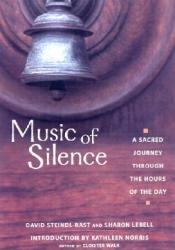 Music of Silence: A Sacred Journey Through the Hours of the Day Pdf Book