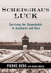 Scheisshaus Luck: Surviving the Unspeakable in Auschwitz and Dora Pdf Book