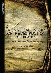 A Universal History of the Destruction of Books: From Ancient Sumer to Modern-Day Iraq Pdf Book