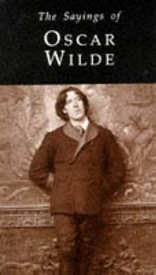 Sayings of Oscar Wilde